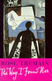 The Way I Found Her by Rose Tremain image