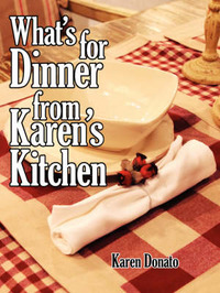 What's for Dinner from Karen's Kitchen by Karen Donato image