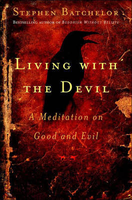 Living with the Devil by Stephen Batchelor image