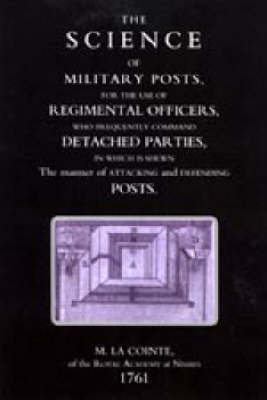 Science of Military Posts, for the Use of Regimental Officers Who Frequently Command Detached Parties (1761) by M.La Cointe image