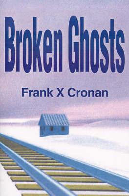 Broken Ghosts by Frank X. Cronan image
