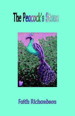 The Peacock's Stone by Faith Richardson image