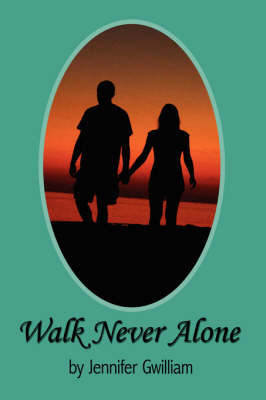 Walk Never Alone by Jennifer Gwilliam