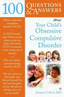 100 Questions & Answers About Your Child's Obsessive Compulsive Disorder by Josiane Cobert image