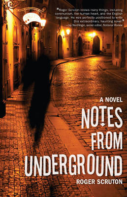 Notes from Underground by Roger Scruton image