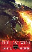 The Last Wish (The Witcher #1) (US Ed.) by Andrzej Sapkowski