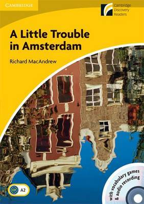 A Little Trouble in Amsterdam Level 2 Elementary/Lower-intermediate American English Book with CD-ROM and Audio CD Pack: Level 2 by Richard MacAndrew image