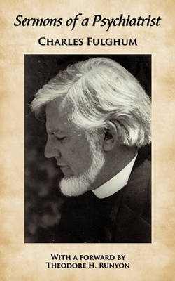 Sermons of a Psychiatrist by Charles Fulghum