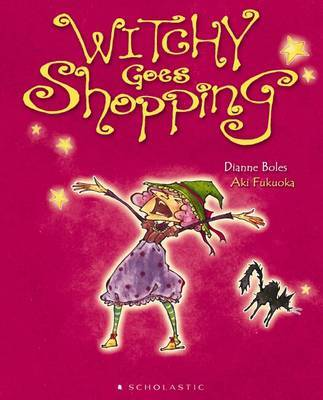 Witchy Goes Shopping by Dianne Boles