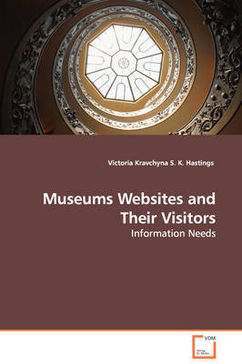 Museums Websites and Their Visitors - Information Needs by Victoria Kravchyna