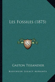 Les Fossiles (1875) by Gaston Tissandier