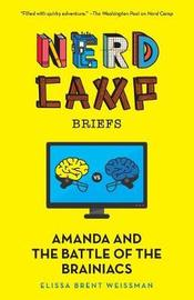 Amanda and the Battle of the Brainiacs (Nerd Camp Briefs #2) by Elissa Brent Weissman