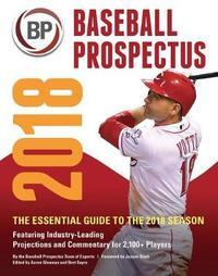 Baseball Prospectus 2018 by Baseball Prospectus