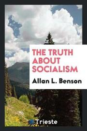 The Truth about Socialism by Allan L. Benson image