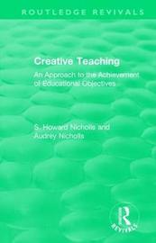Creative Teaching by S. Howard Nicholls