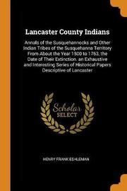 Lancaster County Indians by H Frank 1869-1953 Eshleman