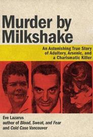 Murder by Milkshake by Eve Lazarus