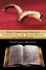 Why Christians Should Understand the Jewish Roots of Their Faith by Pastor Angelo McCutchen image