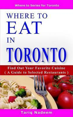 Where to Eat in Toronto by Tariq Nadeem
