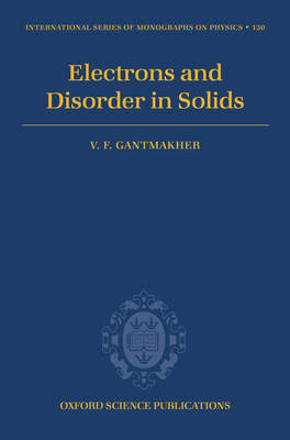 Electrons and Disorder in Solids by V.F. Gantmakher