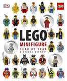 LEGO Minifigure Year by Year: a Visual History (incl 3 Minifigures!) by Gregory Farshtey