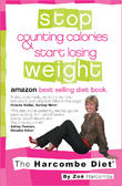 The Harcombe Diet: Stop Counting Calories and Start Losing Weight by Zoe Harcombe