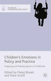 Children's Emotions in Policy and Practice by Matej Blazek