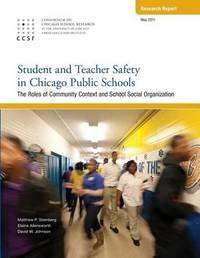 Student and Teacher Safety in Chicago Public Schools by Matthew P Steinberg