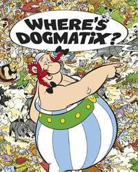 Asterix: Where's Dogmatix? by Rene Goscinny