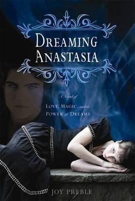 Dreaming Anastasia by Joy Preeble