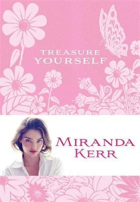 Treasure Yourself: Power Thoughts for My Generation by Miranda Kerr image
