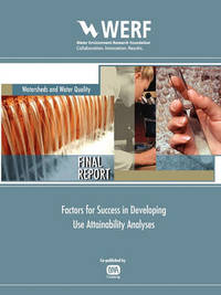 Factors for Success in Developing Use Attainability Analysis by Paul L. Freedman
