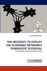 The Necessity to Exploit the Economic Network's Synergistic Potential by Laura-Melinda Stan
