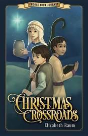 Christmas Crossroads by Elizabeth Raum
