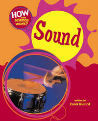 How Does Science Work?: Sound by Carol Ballard image