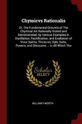 Chymicvs Rationalis by William Y-Worth image