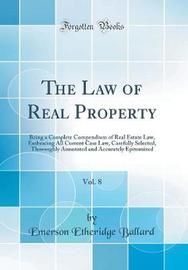 The Law of Real Property, Vol. 8 by Emerson Etheridge Ballard image