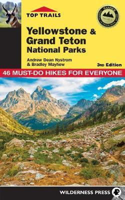 Top Trails: Yellowstone and Grand Teton National Parks by Andrew Dean Nystrom image