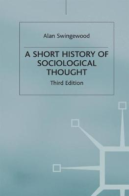 A Short History of Sociological Thought by Alan Swingewood image