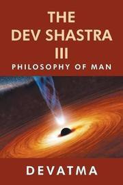 The Dev Shastra III by Devatma