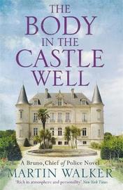 The Body in the Castle Well by Martin Walker