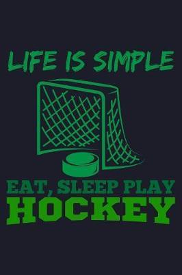 Life Is Simple Eat, Sleep Play Hockey by Uab Kidkis