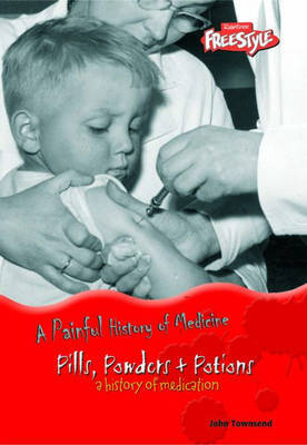 Pills, Powders and Potions: A History of Medication by John Townsend image