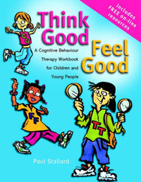 Think Good - Feel Good by Paul Stallard