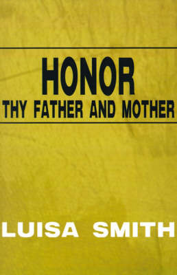 Honor Thy Father and Mother by Luisa Smith image