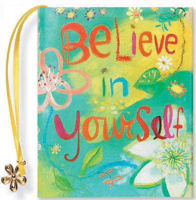 Believe in Yourself by Beth Mende Conny