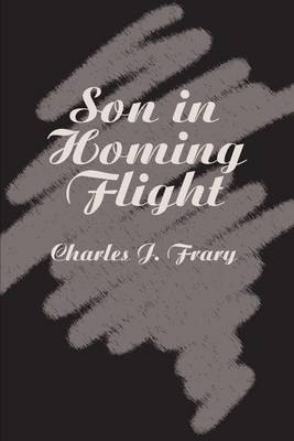 Son in Homing Flight by Charles J Frary