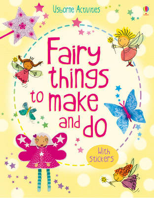 Fairy Things to Make & Do by Rebecca Gilpin image