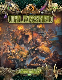 Iron Kingdoms Full Metal Fantasy Roleplaying Game: Unleashed - Core Rules