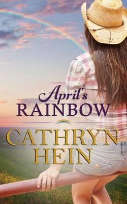 April's Rainbow by Cathryn Hein